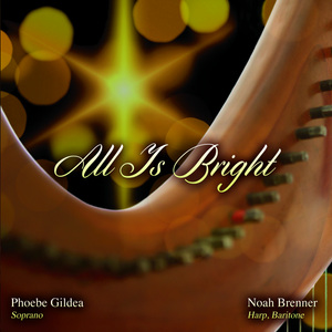 Album cover of 'All Is Bright' by Phoebe Gildea and Noah Brenner